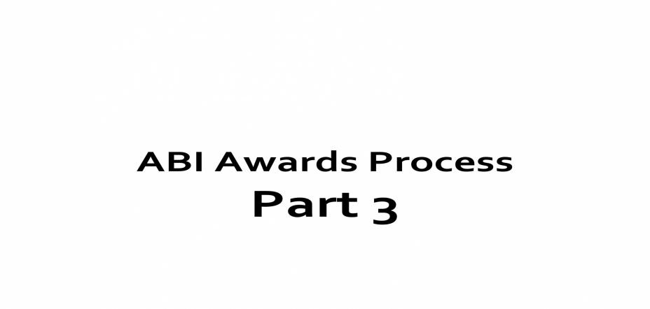 ABI Awards Process – Part 3